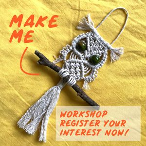Macrame Owl Workshop - Register Interest